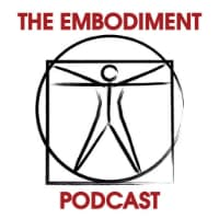 The Embodiment Podcast with Mark Walsh